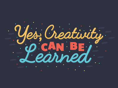 Canva Design School | Yes, Creativity Can Be Learned! canva color script type creativity typography