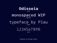 Odisseia Monospaced Typeface WIP