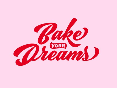 Bake Your Dreams Lettering