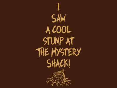 I saw a cool stump at The Mystery Shack! shack mystery stump shirt falls gravity