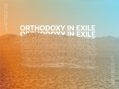 Orthodoxy in Exile gradient culture jesus exile orthodoxy photoshop illustrator christ sermon art church