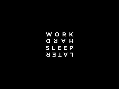 work hard sleep later #4