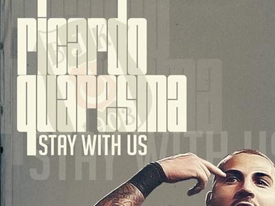 Ricardo Quaresma - Stay With Us poster design ricardo quaresma q7 football team besiktas carsi print typography font black white soccer bjk