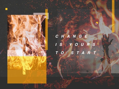 Change Is Yours To Start typography shapes pattern offgrid layout identity color orange fire