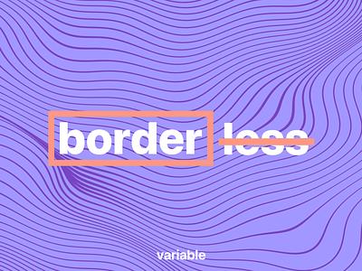 Borderless design variable technology finance development
