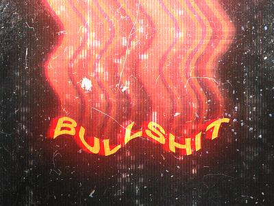 Typography Poster bullshit glitch vector poster advertising illustration graphic concept art adobe typography digital photoshop design