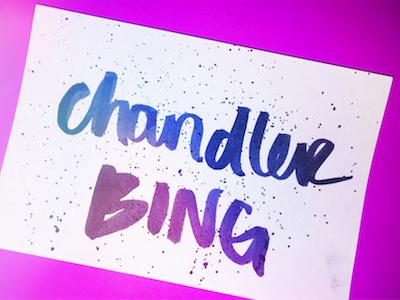 chandler BING hand drawn script brush ink brush lettering