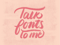 Talk Fonts To Me.