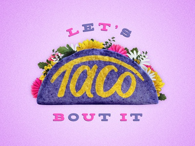 Let's Taco Bout it!