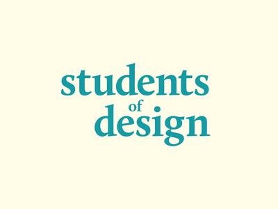 Students of Design Logotype 2 typography type serif project vibrant exploration identity wordmark logotype mark logo