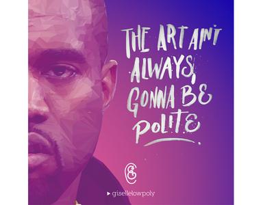 The art ain´t always gonna be polite - Kanye West vector digitalart illustration portrait lowpoly eavesdropper mtv vmas kanyewest