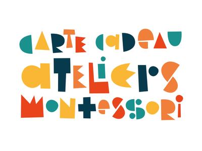 Montessori workshops gift card colorful children gift card modular playful font typeface montessori geometric illustrator illustration