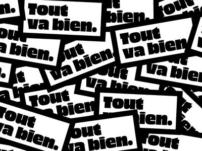 Tout va bien. optimistic minimalist typeface black  white sticker bien va tout black bold font