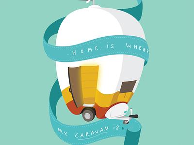 Home is where my caravan is caravan home illustration permanent exhibition poster semi