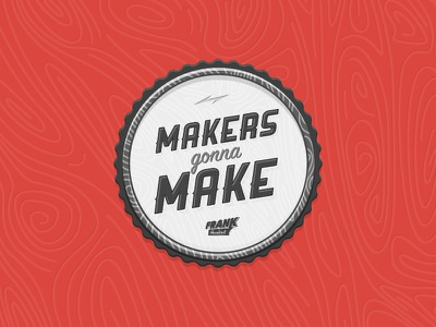 """""""Makers gonna make"""" badge white black red design maker woodwork wood sticker pin badge"""