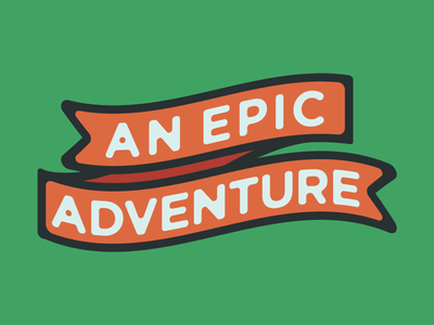 An Epic Adventure typography type ribbon illustrator illustration