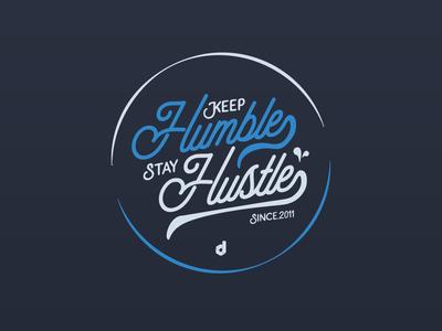 Keep Humble Stay Hustle