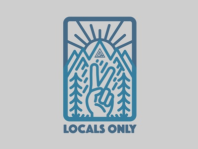 Locals Only peace brother