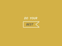 In all that you do, do your best