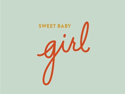 Sweet Baby Girl design vector typography handlettering