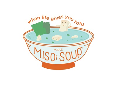 When Life Gives You Tofu... Make Miso Soup