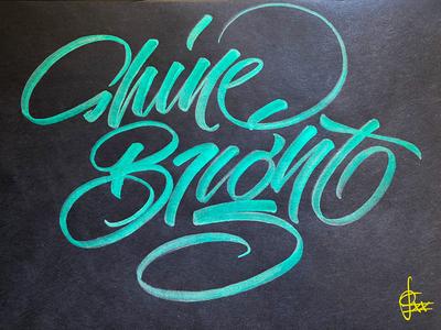 shine bright handwriting brush lettering brush and ink brush calligraphy hand lettering brush script
