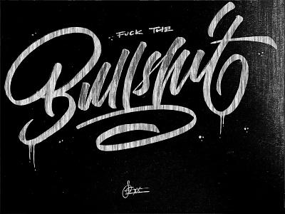 F*ck the BS handwriting brush lettering brush and ink brush calligraphy hand lettering brush script