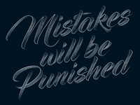 Mistakes will be Punished