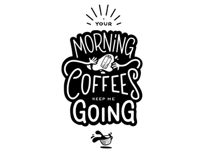 Morning coffees white black poster calligraphy handwriting typography handlettering