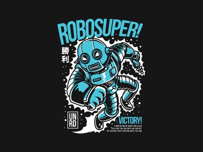 Robosuper! merchandise robot clothing tees streetart urban apparel project custom design t-shirt design illustration