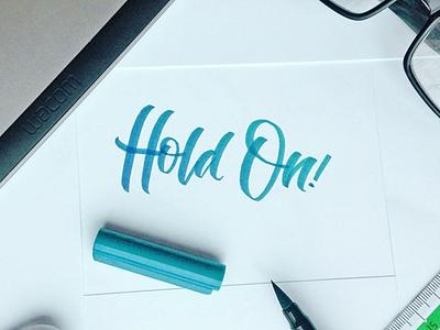 Hold On! Lettering Practise brushpen brush practise instagram typography calligraphy type letter lettering