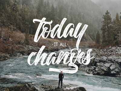 Today it all Changes - Lettering Practise hand lettering hand-lettering handlettering unsplash typography type calligraphy letters lettering