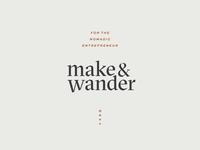 Make & Wander