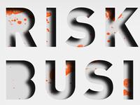 Risk Busi