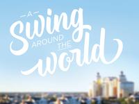 A Swing Around the World