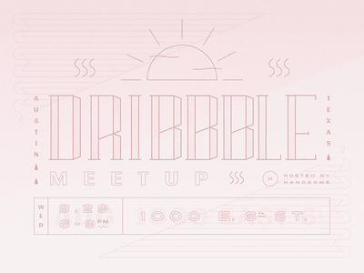 Handsome ATX Dribbble Meetup line invite dribbble type texture austin typography meetup