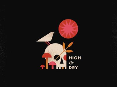 High & Dry dry high mushrooms type sun design bird skull texture illustration