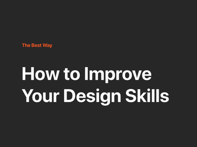 How to Improve Your Design Skills experience better how to practice simple advice tutorial inspiration improvements improvement skillshare skills designer design