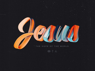 Jesus - The Hope of the World brush lettering brush concept art texture church graphicdesign church marketing concept design church design typography photoshop adobe photoshop