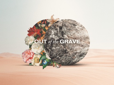 Out of the Grave - Easter Series messageseries sermonseries easter design graphicdesign church marketing concept design church design typography photoshop adobe photoshop