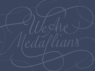 We Are Medallians curves slogan lettering script