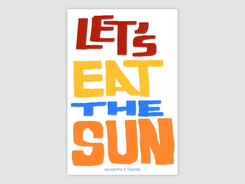 Let's Eat the Sun - Book Cover typography nanodemo nanowrimo hand drawn type procreate hand lettering hand-lettering book cover design book cover