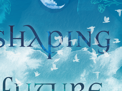 Shaping Our New Future | Poster Design clouds moon poster transparent mysterious magical mystical celtic future shaping flowers texture watercolor birds doves blue and white teal night blue