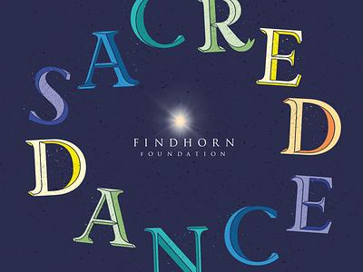 Sacred Dance: Circle Design findhorn typographic poster rainbow multicolor circle circular typographic dance sacred sacred dance