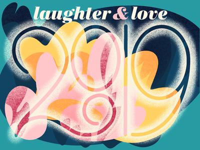2019 goals 2019 abstract shapes type love laughter