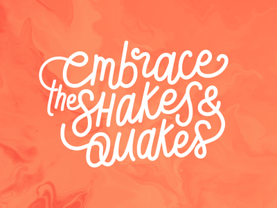 Embrace the Shakes & Quakes  — barre3 quote typography lettering art illustration exercise barre3 barre lettering embrace