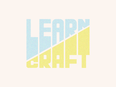 LEARN // CRAFT film grain texture dribbble weekly warmup craft learn typography type