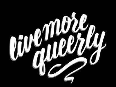 Live More Queerly