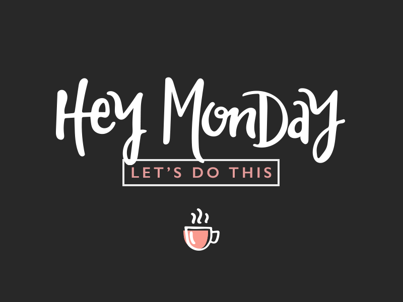 Hey Monday, let's do this. peach coffee lettering hand lettering monday blues