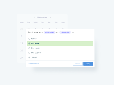 Invoice schedule filter ui actions ux figma quick action send calendar button tag filter